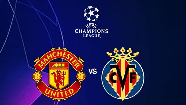 Liga Champions 2021-2022, Manchester United vs Villarreal